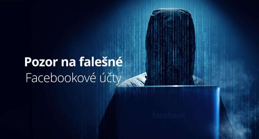 Pozor na falešné Facebookové účty. Můžete přijít o tisíce korun